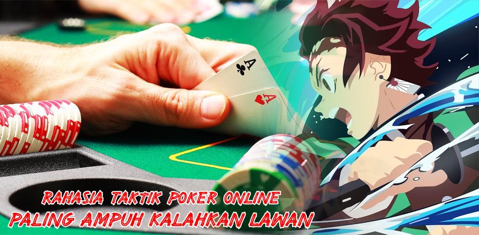 Rahasia Taktik Poker Online Paling Ampuh Kalahkan Lawan
